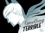 Something Terrible, Dean Trippe, autobiographical comics, independent comics