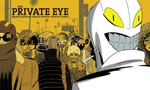 The Private Eye by Brian K. Vaughan & Marcos Martin, available now on Panel Syndicate.